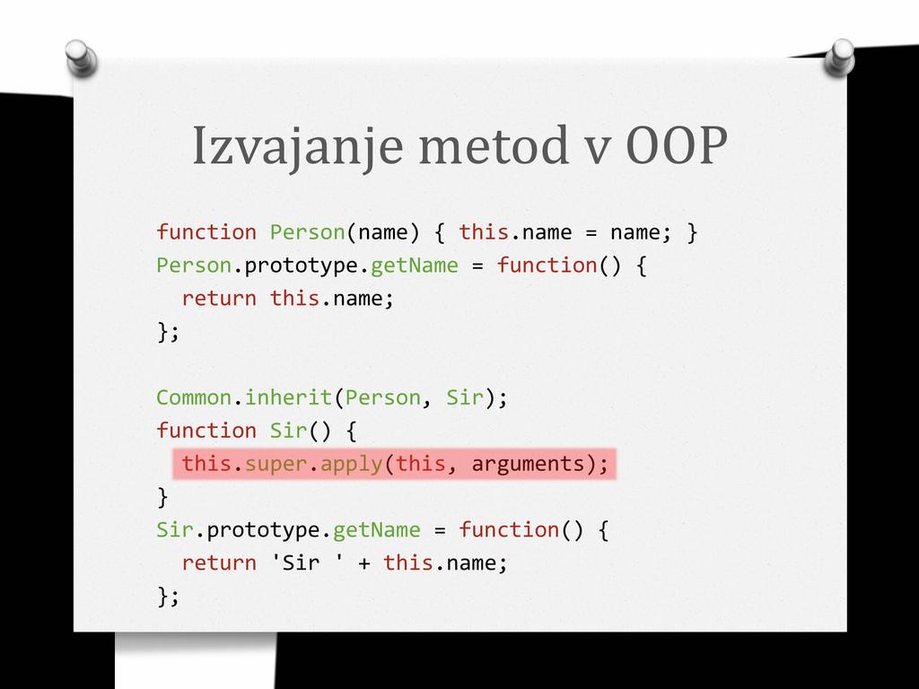 Izvajanje metod v OOP function Person(name) { t...