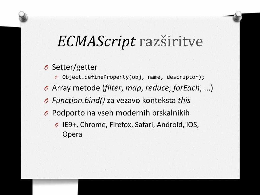 ECMAScript razširitve O Setter/getter O Object....