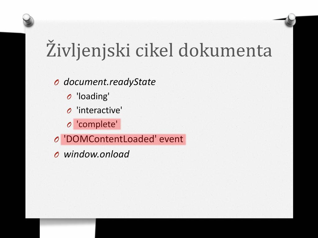 Življenjski cikel dokumenta O document.readySta...