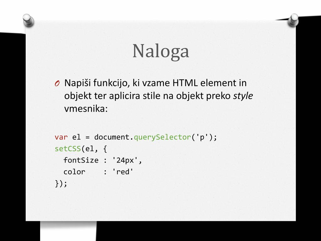 Naloga O Napiši funkcijo, ki vzame HTML element...