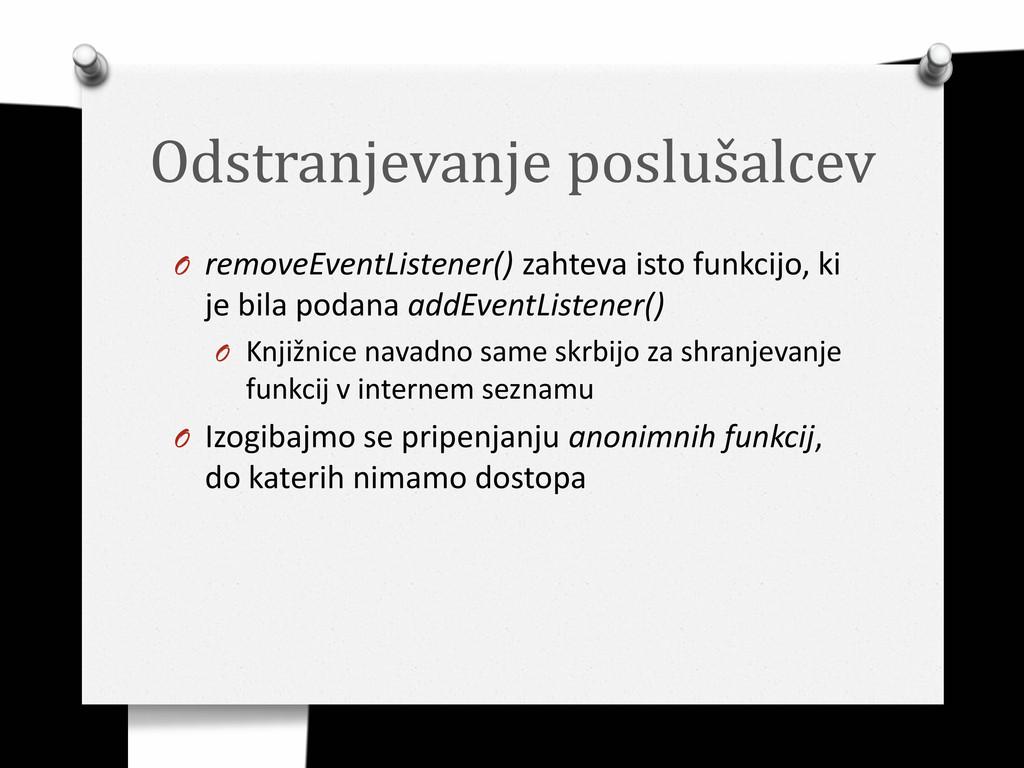 Odstranjevanje poslušalcev O removeEventListene...