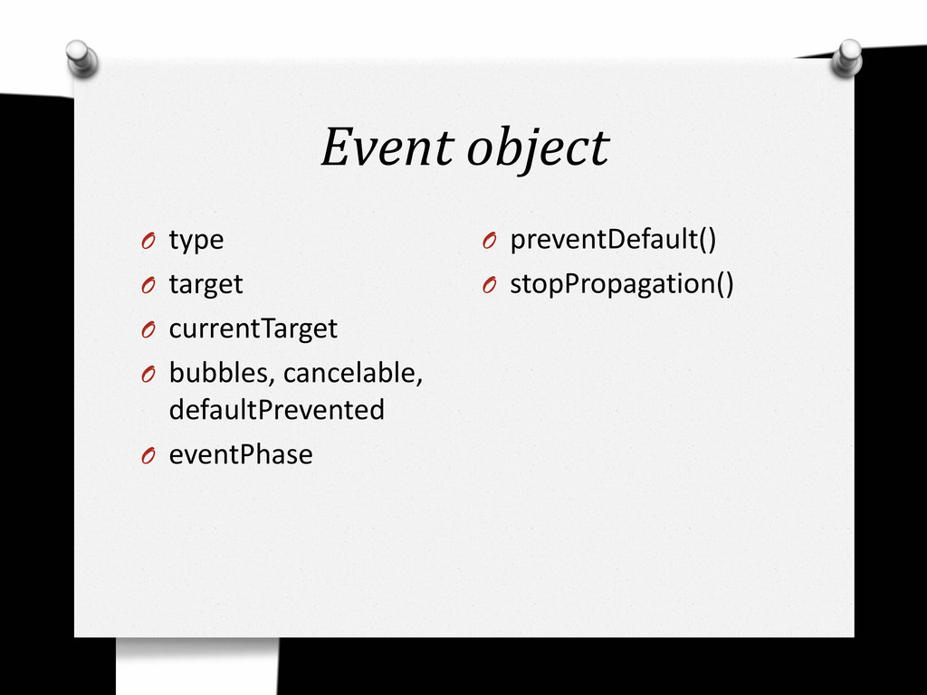 Event object O type O target O currentTarget O ...