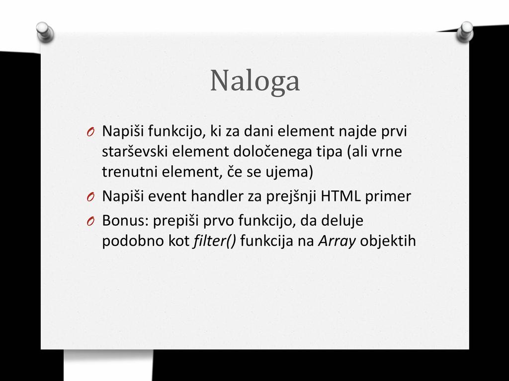 Naloga O Napiši funkcijo, ki za dani element na...