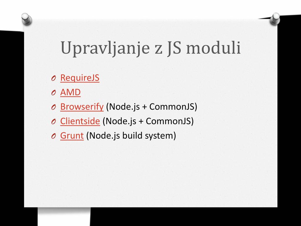 Upravljanje z JS moduli O RequireJS O AMD O Bro...