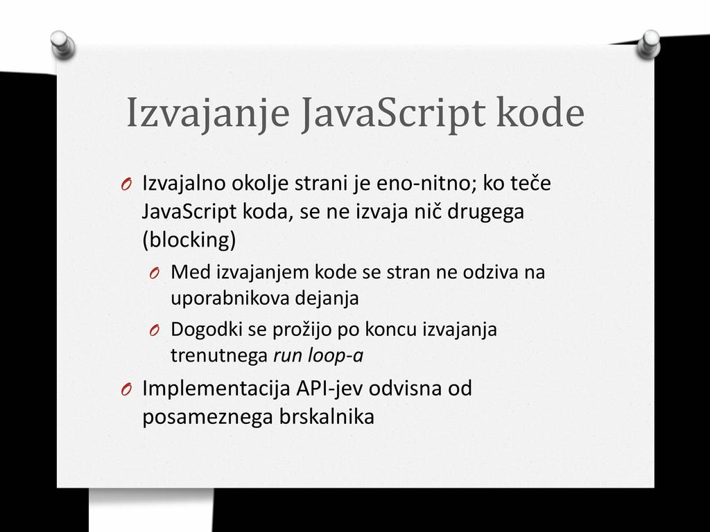 Izvajanje JavaScript kode O Izvajalno okolje st...