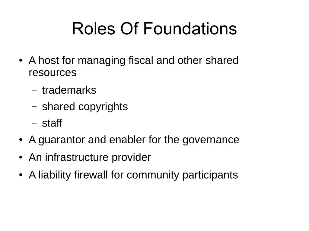 Roles Of Foundations ● A host for managing fisc...