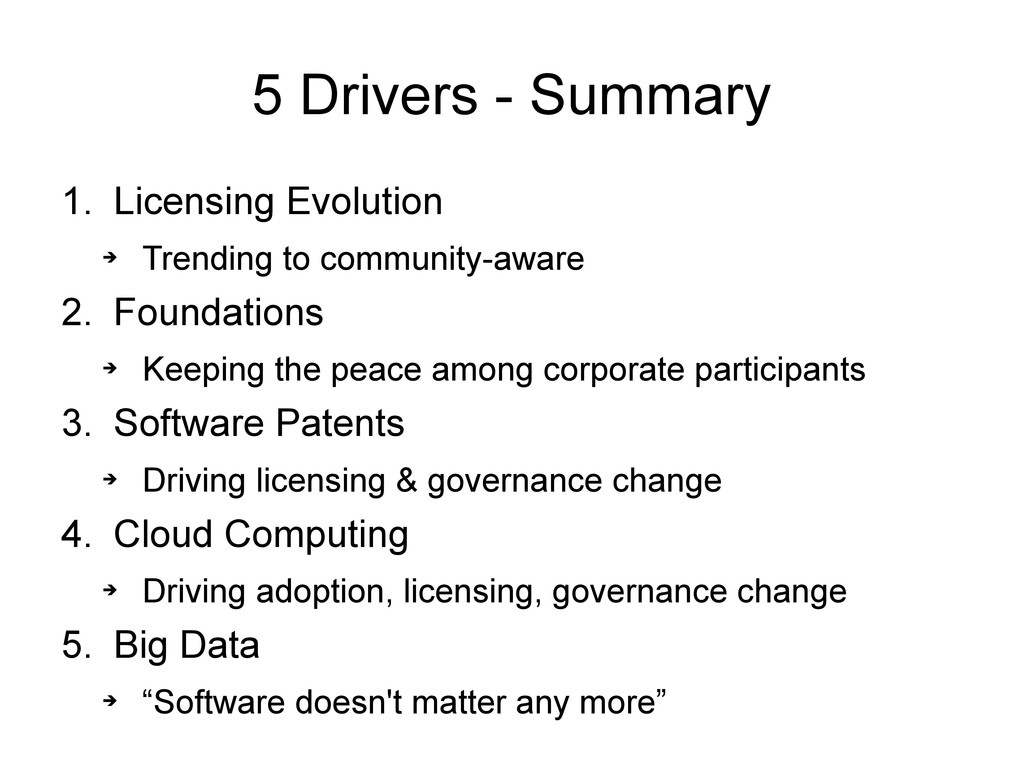 5 Drivers - Summary 1. Licensing Evolution ➔ Tr...