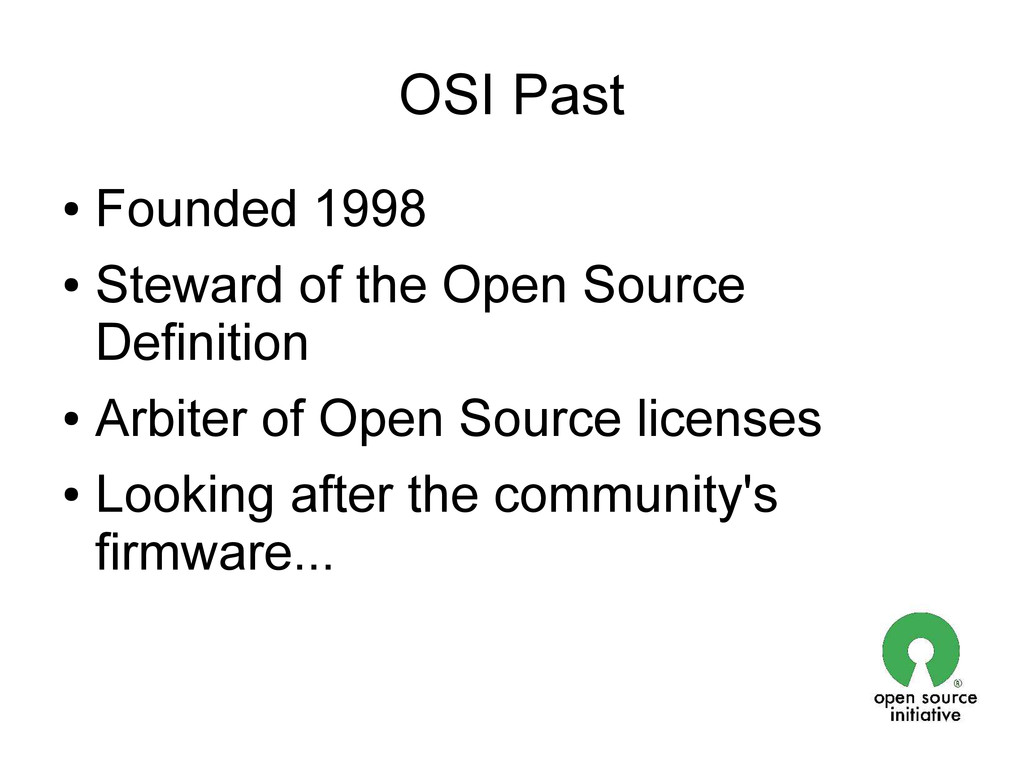 OSI Past ● Founded 1998 ● Steward of the Open S...