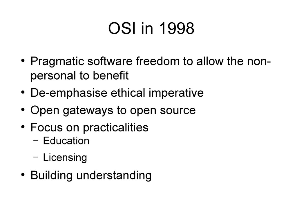 OSI in 1998 ● Pragmatic software freedom to all...