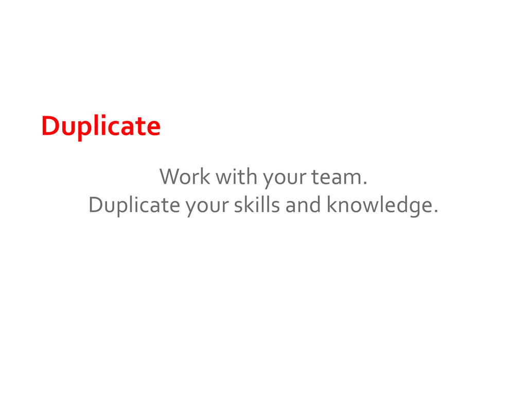 Duplicate Work with your team. Duplicate your s...