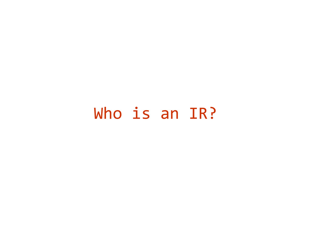 Who is an IR?