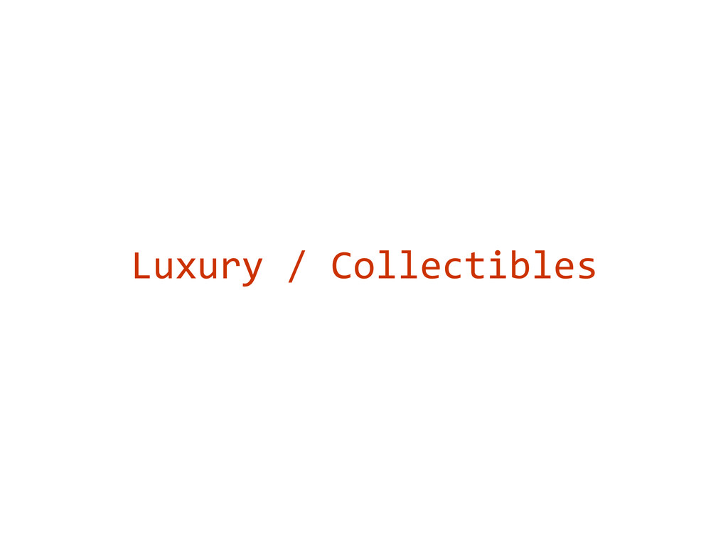 Luxury / Collectibles