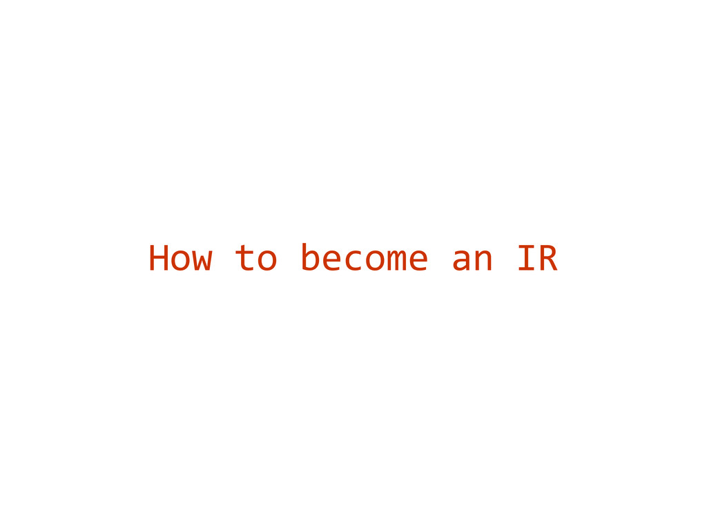 How to become an IR