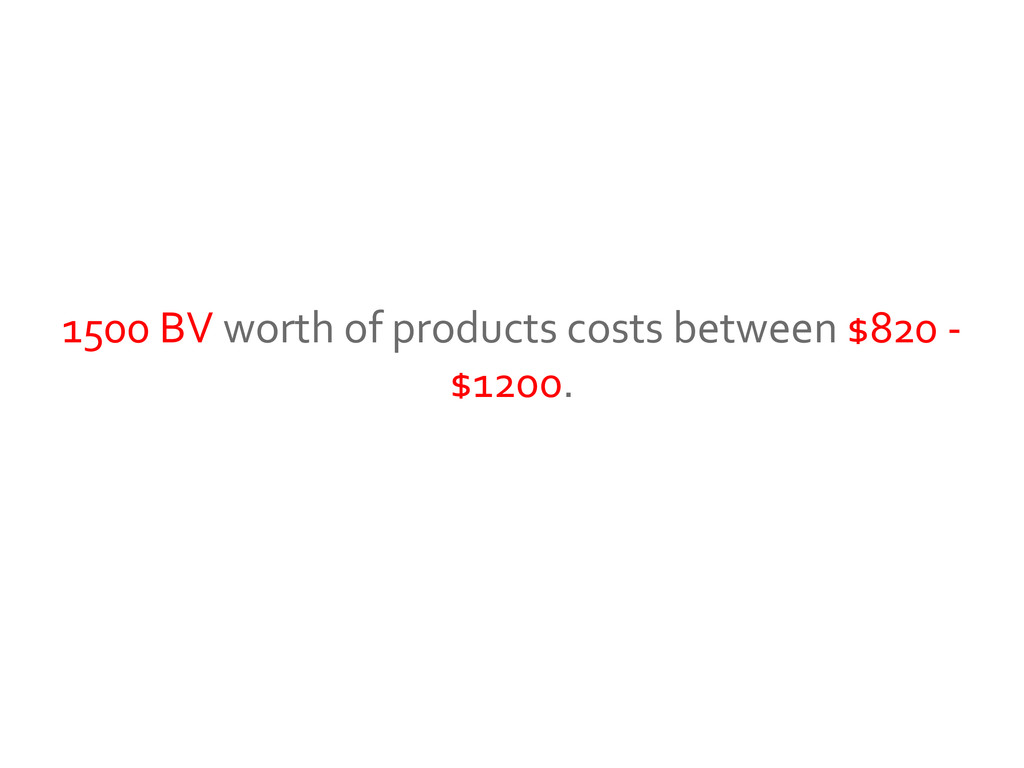 1500 BV worth of products costs between $820 - ...