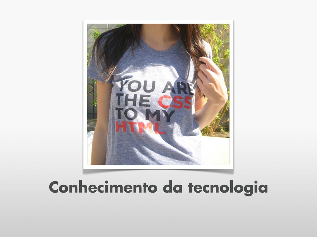 Conhecimento da tecnologia