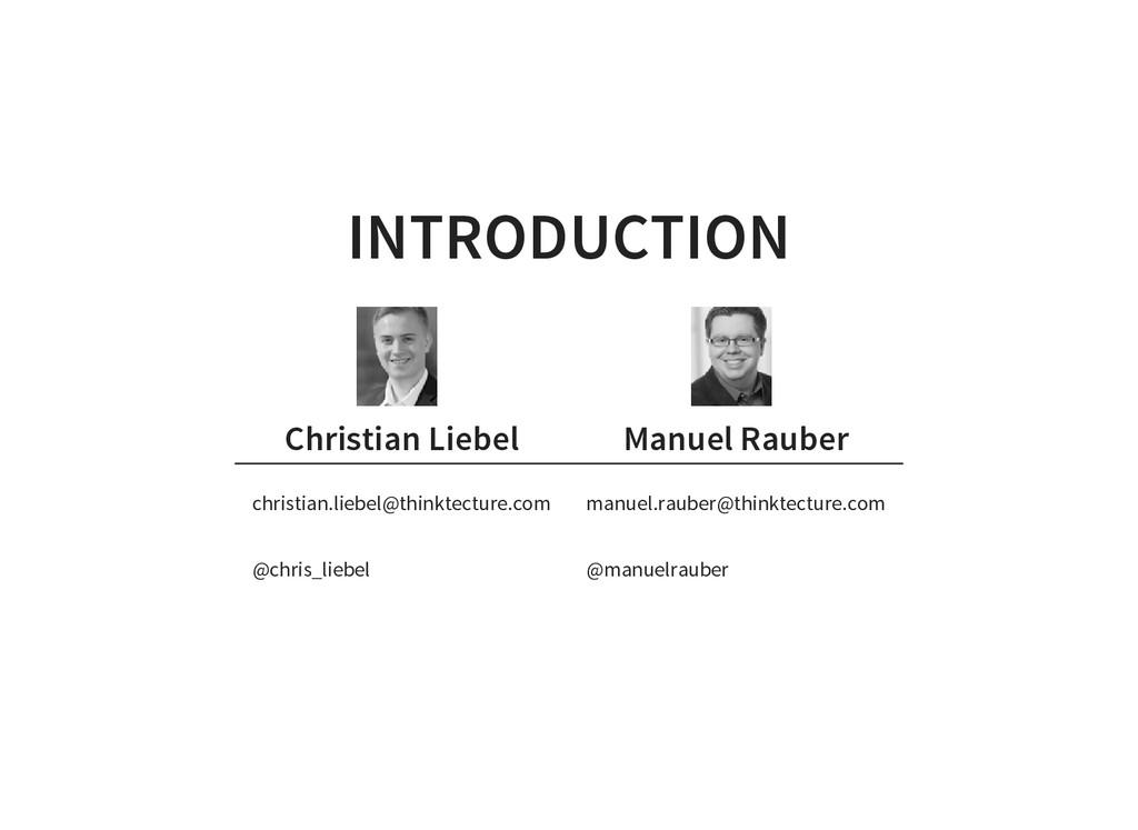 INTRODUCTION Christian Liebel Manuel Rauber chr...