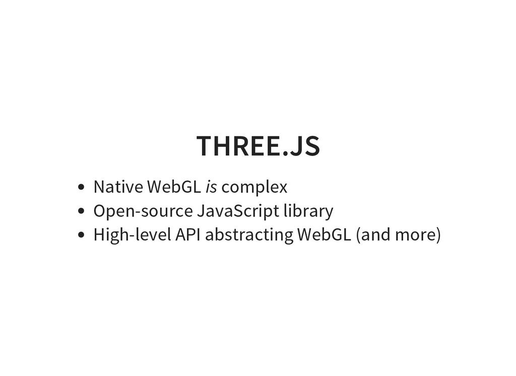 THREE.JS Native WebGL is complex Open-source Ja...