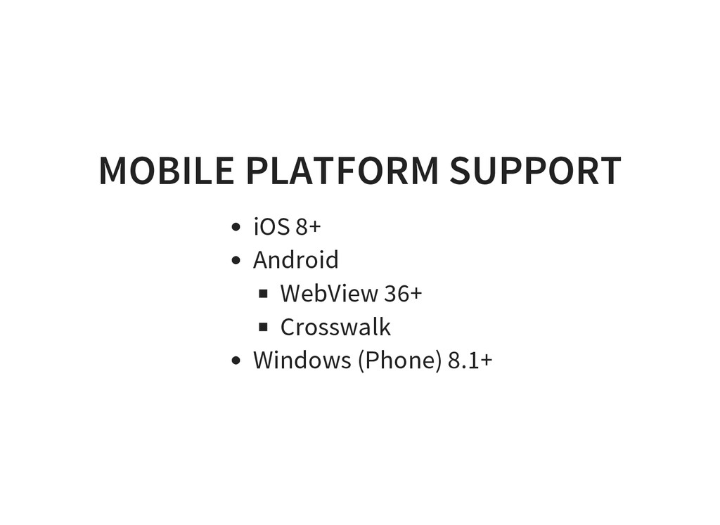 MOBILE PLATFORM SUPPORT iOS 8+ Android WebView ...