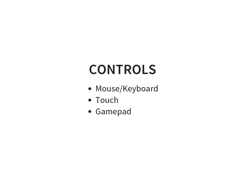 CONTROLS Mouse/Keyboard Touch Gamepad