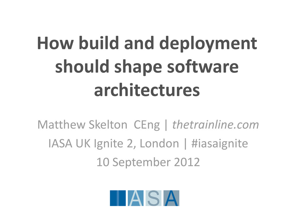 How build and deployment should shape software ...