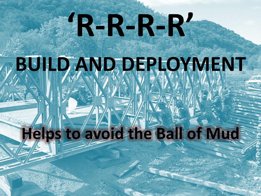 'R-R-R-R' BUILD AND DEPLOYMENT Helps to avoid t...