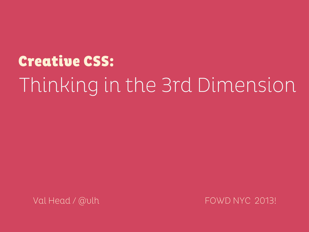 FOWD NYC 2013! Val Head / @vlh Thinking in the ...