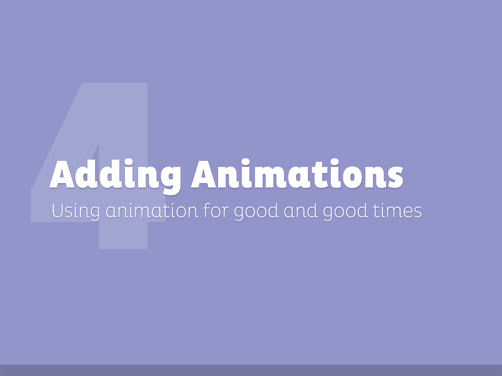 4 Using animation for good and good times Addin...