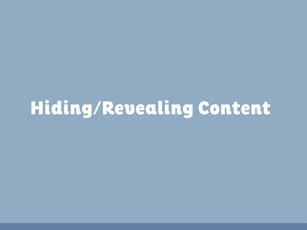 Hiding/Revealing Content