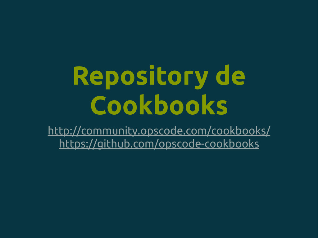 Repository de Cookbooks http://community.opscod...