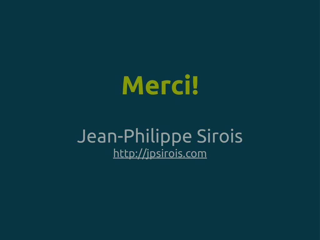 Merci! Jean-Philippe Sirois http://jpsirois.com