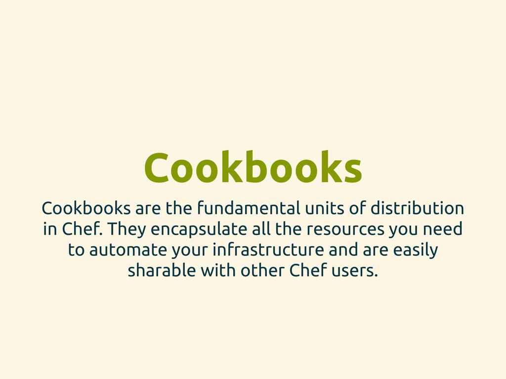 Cookbooks Cookbooks are the fundamental units o...