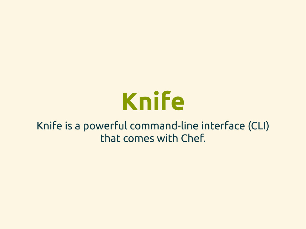 Knife Knife is a powerful command-line interfac...