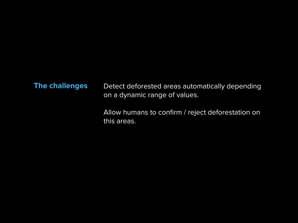 The challenges Detect deforested areas automati...