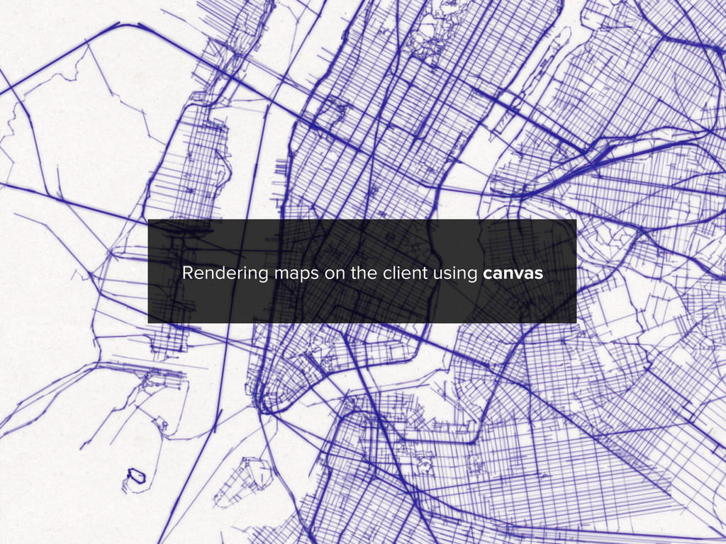 Rendering maps on the client using canvas