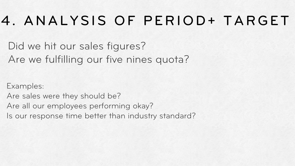 4. ANALYSIS OF PERIOD+ TARGET Did we hit our sa...