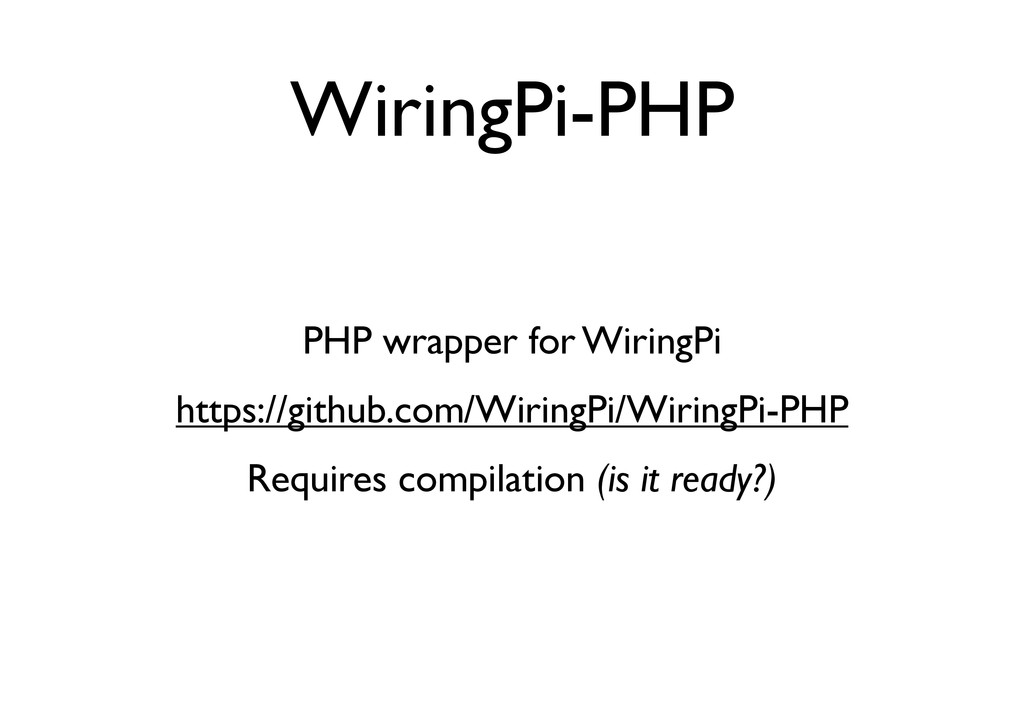WiringPi-PHP PHP wrapper for WiringPi https://g...