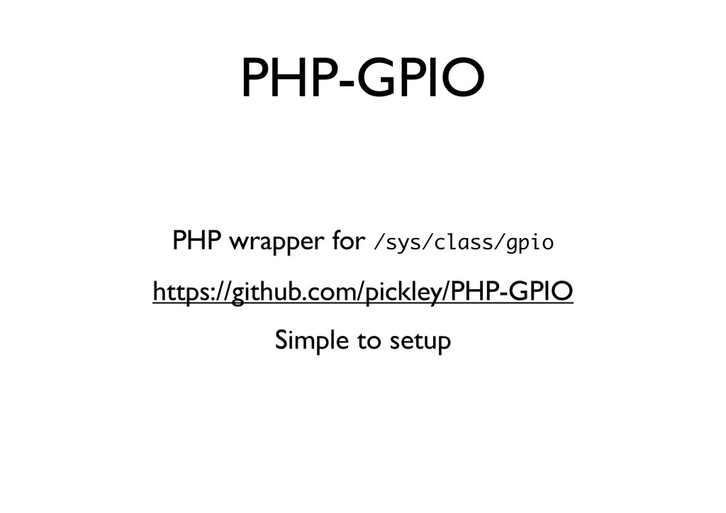 PHP-GPIO PHP wrapper for /sys/class/gpio https:...