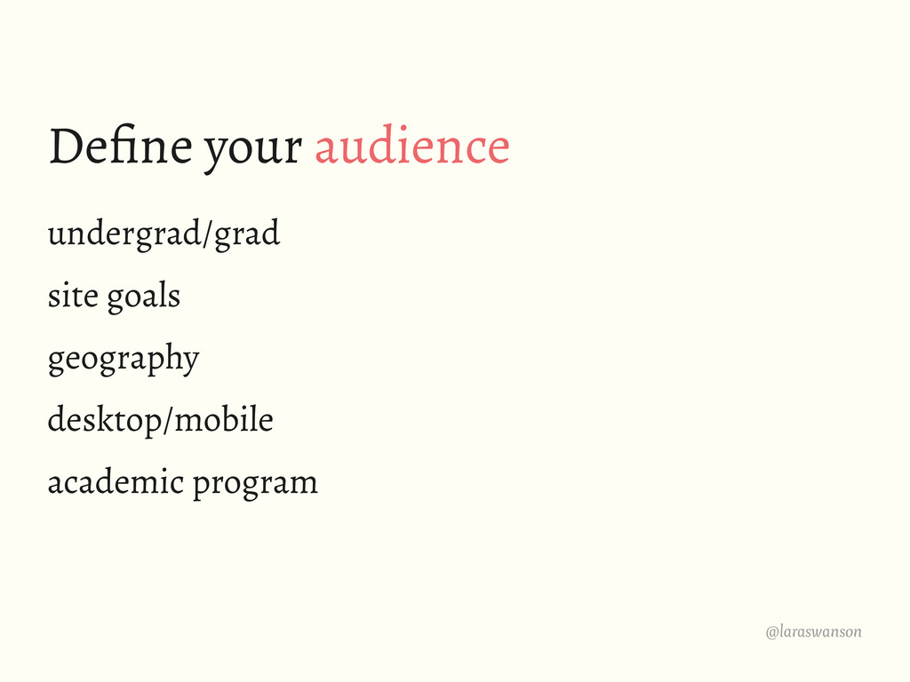 @laraswanson Define your audience undergrad/grad...