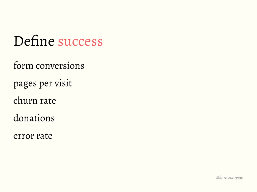 @laraswanson Define success form conversions pag...