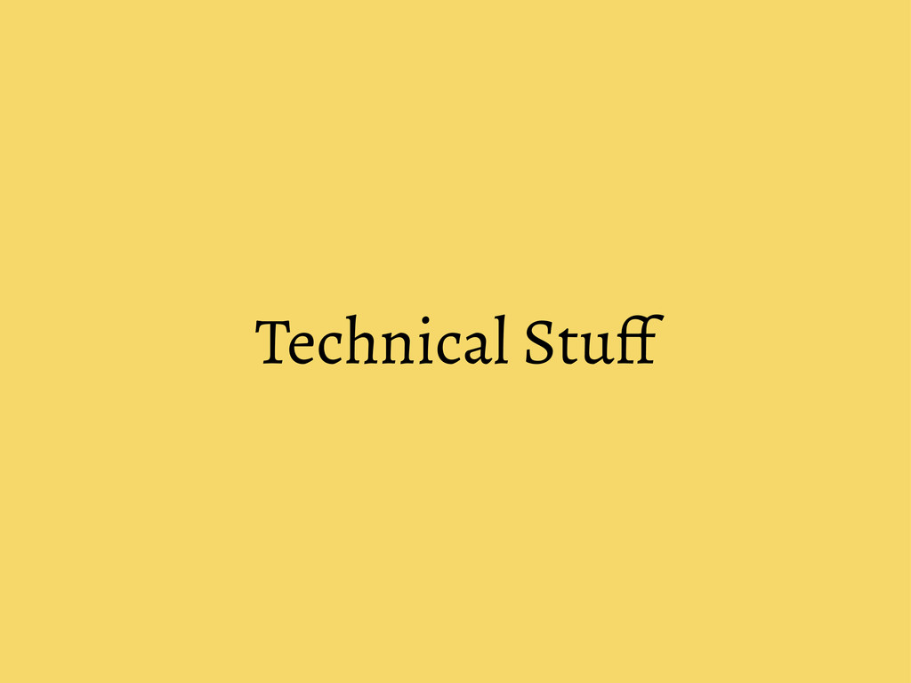 Technical Stu f