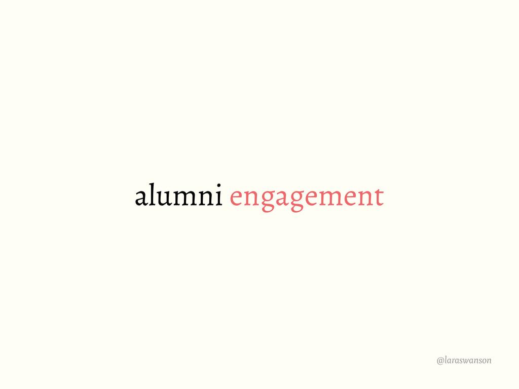 @laraswanson alumni engagement