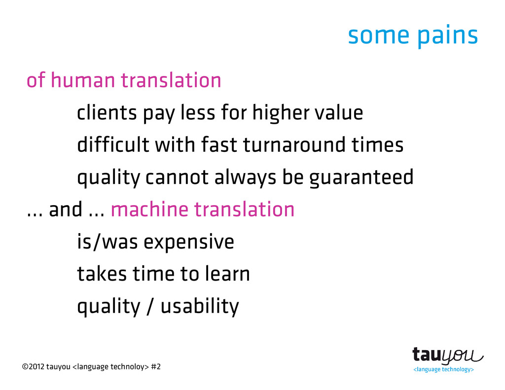 ©2012 tauyou <language technoloy> #2 some pains...