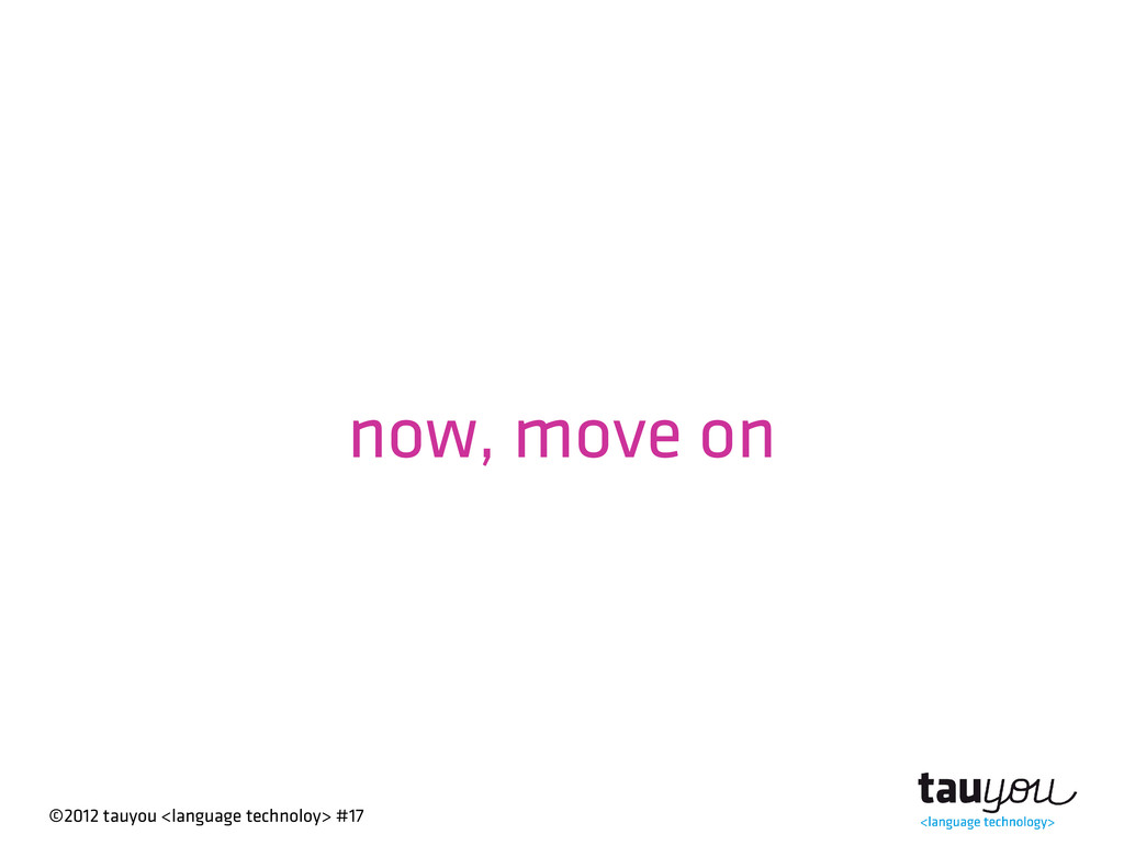 ©2012 tauyou <language technoloy> #17 now, move...