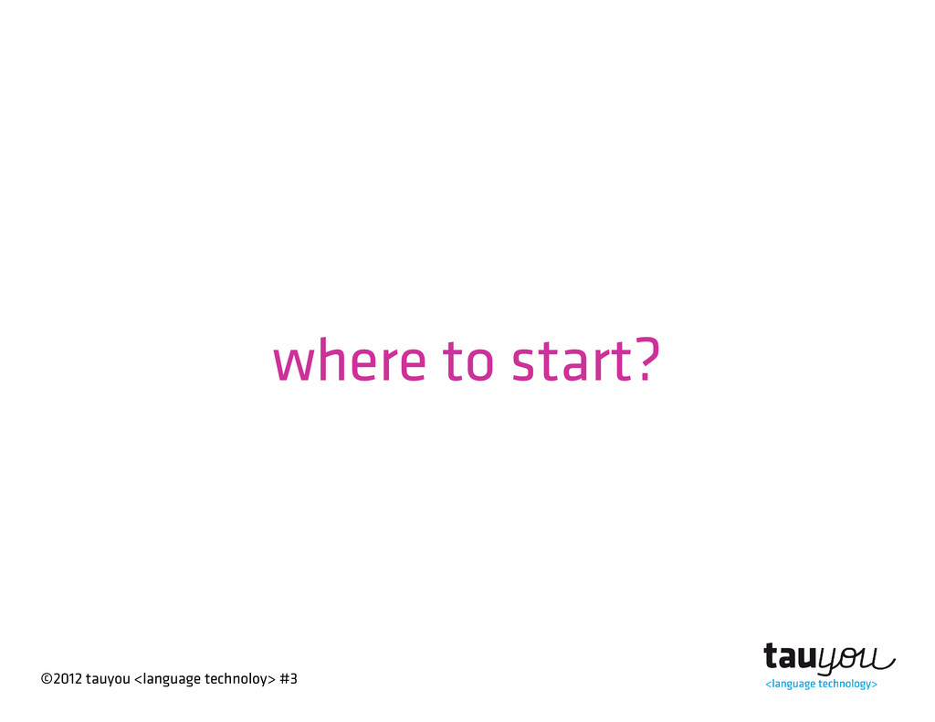 ©2012 tauyou <language technoloy> #3 where to s...