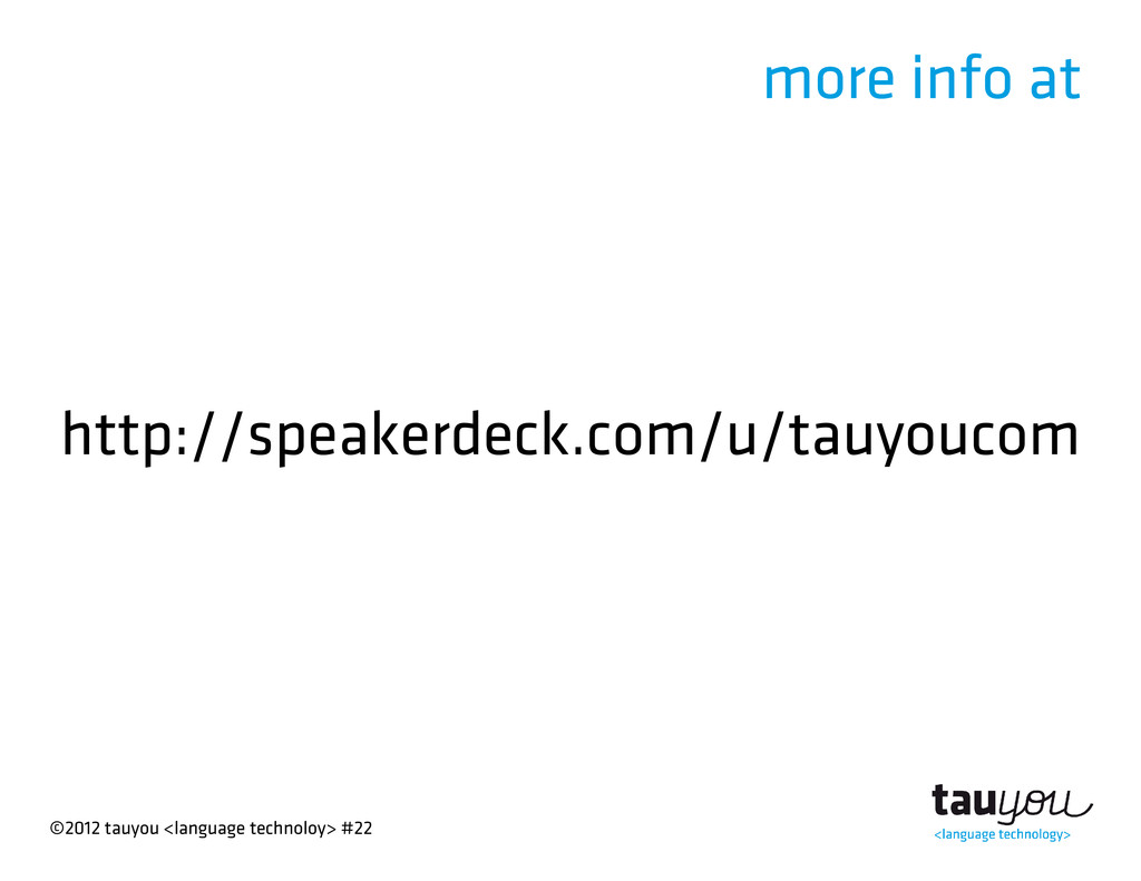 ©2012 tauyou <language technoloy> #22 more info...