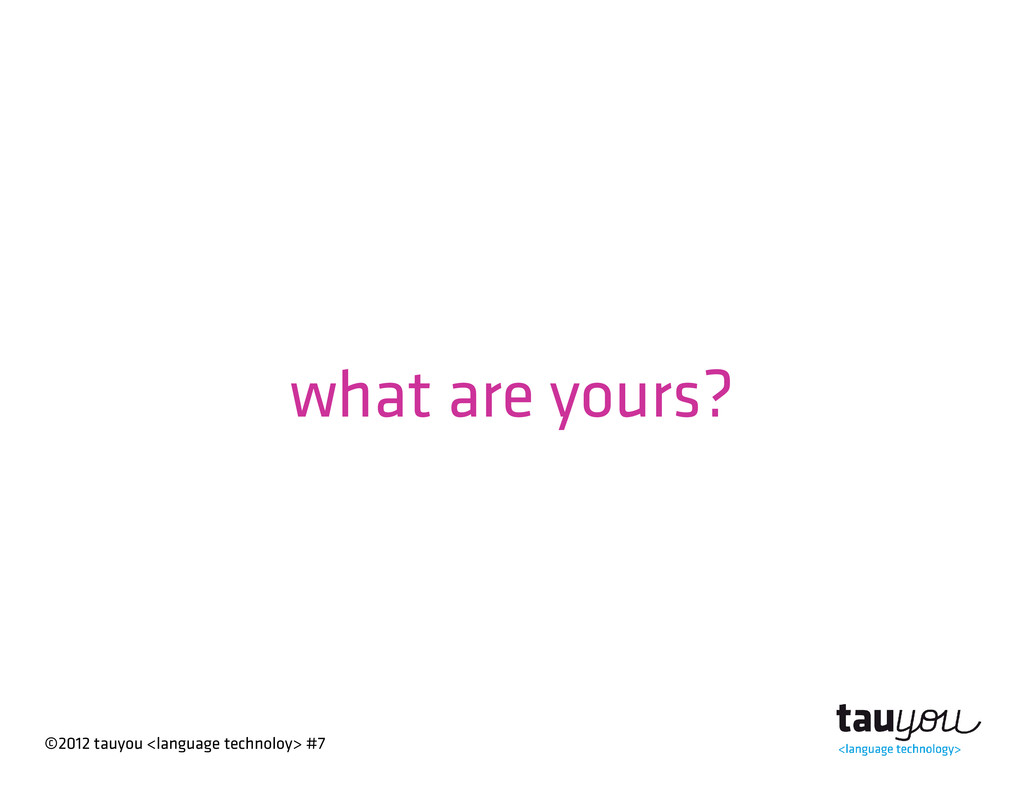 ©2012 tauyou <language technoloy> #7 what are y...