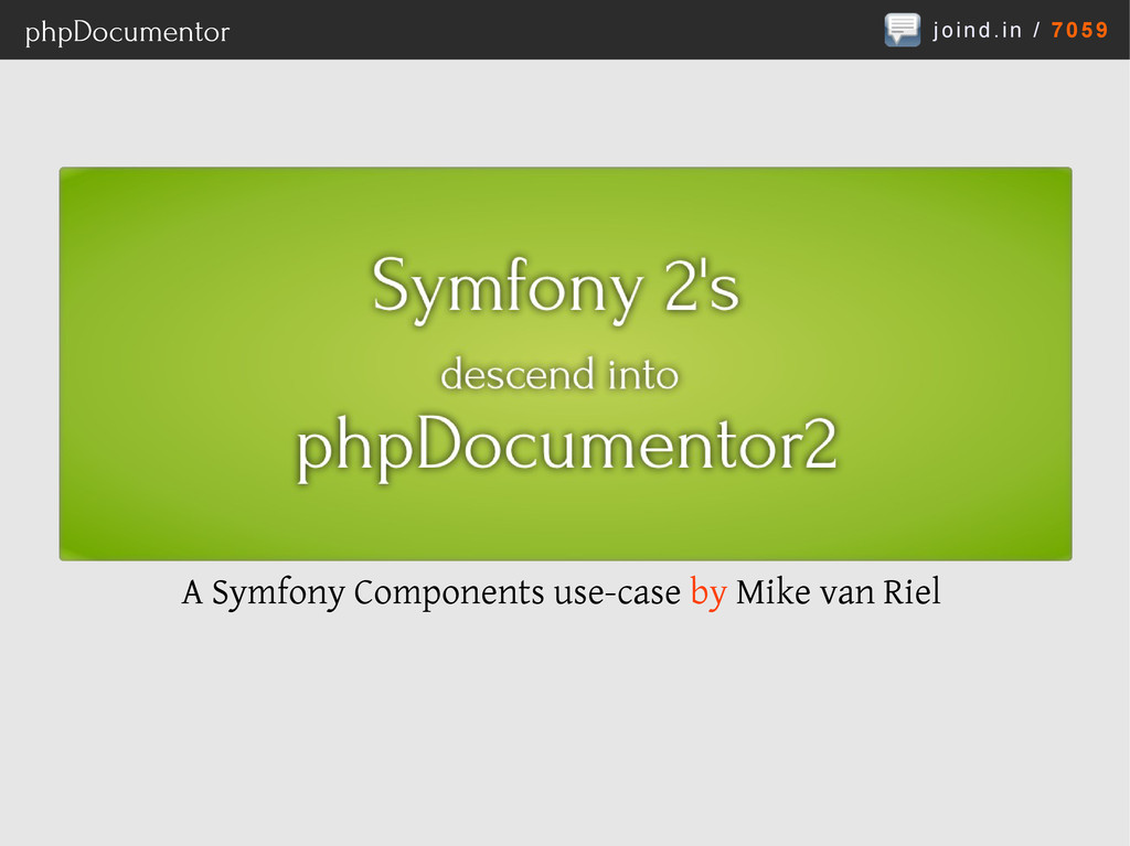 joind.in / 7059 phpDocumentor A Symfony Compone...