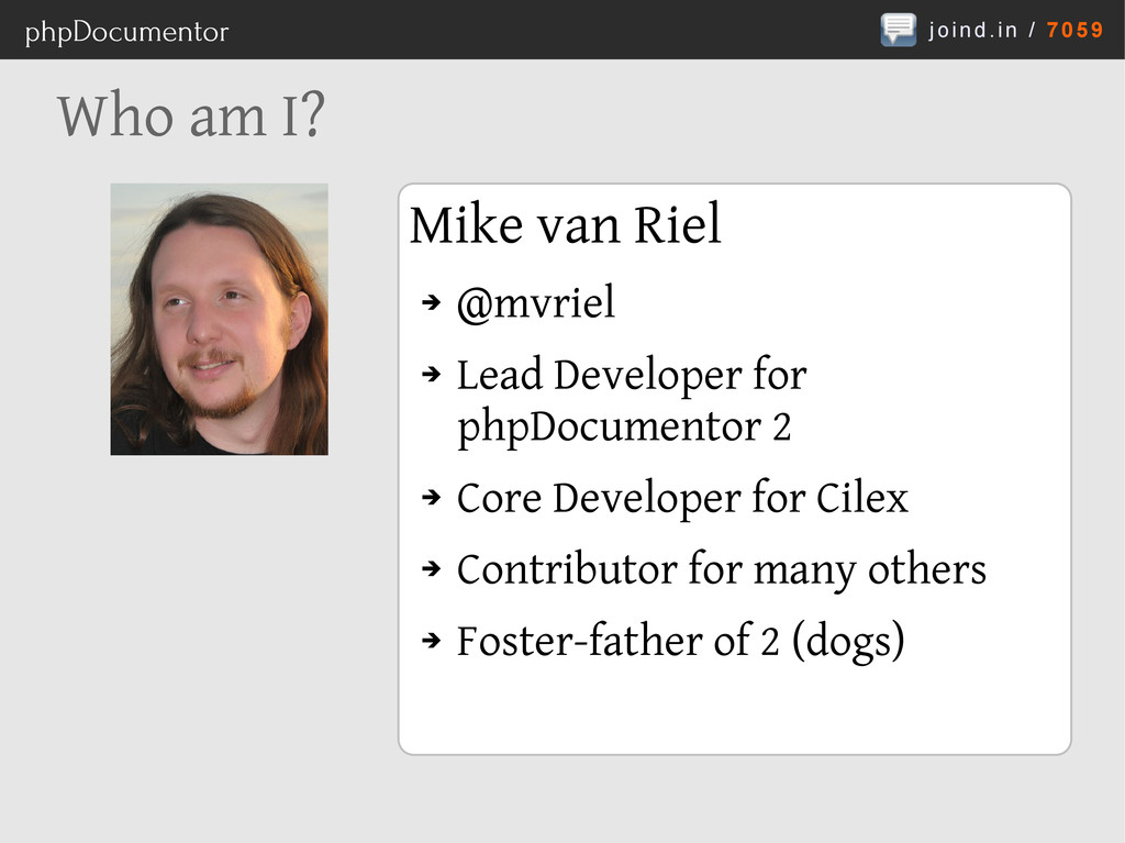 joind.in / 7059 phpDocumentor Who am I? Mike va...