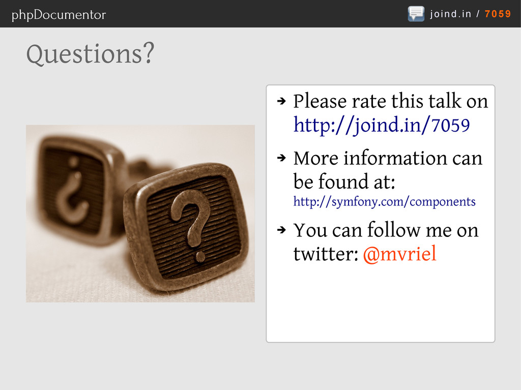 joind.in / 7059 phpDocumentor Questions? ➔ Plea...