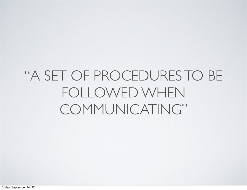 """""""A SET OF PROCEDURES TO BE FOLLOWED WHEN COMMUN..."""